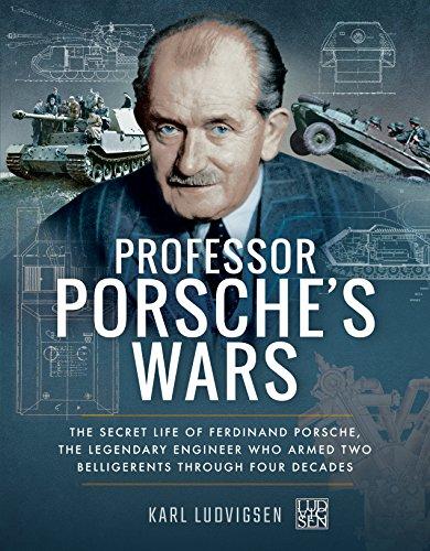Ludvigsen, K: Professor Porsche's Wars: The Secret Life of F