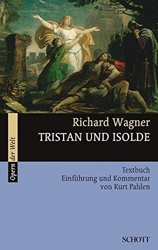 Tristan und Isolde: Einführung und Kommentar. WWV 90. Textbuch/Libretto. (Opern der Welt)