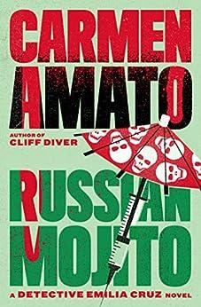 Russian Mojito (Detective Emilia Cruz Book 7) by [Carmen Amato]