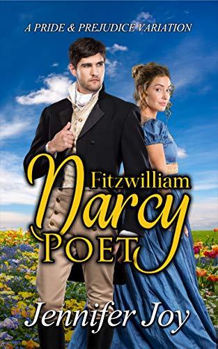 Fitzwilliam Darcy, Poet: A Pride & Prejudice Variation (Dimensions of Darcy Book 2)
