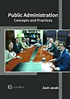 Public Administration: Concepts and Practices