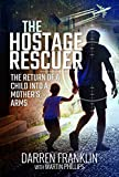 The Hostage Rescuer: The Return of a Child into a Mother's Arms