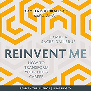 Reinvent Me: How to Transform Your Life & Career                   By:                                                                                                                                 Camilla Sacre-Dallerup                               Narrated by:                                                                                                                                 Camilla Sacre-Dallerup                      Length: 2 hrs and 55 mins     2 ratings     Overall 1.0