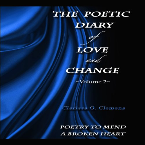 The Poetic Diary of Love and Change: Volume 2 audiobook cover art