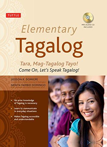 Elementary Tagalog: Tara, Mag-Tagalog Tayo! Come On, Let's Speak Tagalog! (MP3 Audio CD Included)