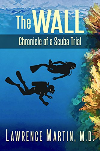 The Wall: Chronicle Of A Scuba Trial by Lawrence Martin ebook deal