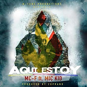 Aqui Estoy (feat. Mic Kid)