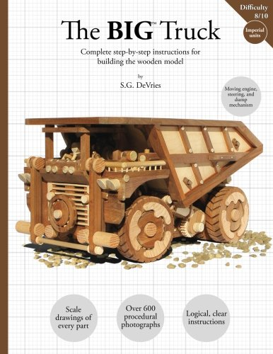 The BIG Truck: Complete step-by-step instructions for building the wooden model
