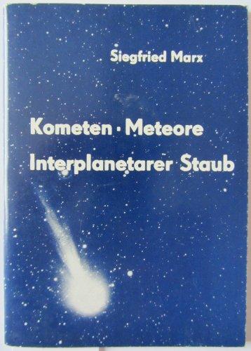 Kometen, Meteore, interplanetarer Staub.