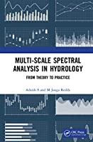 Multi-scale Spectral Analysis in Hydrology: From Theory to Practice