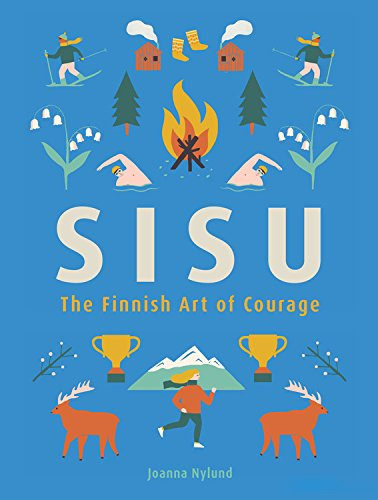 Compare Textbook Prices for Sisu: The Finnish Art of Courage  ISBN 9780762465064 by Nylund, Joanna