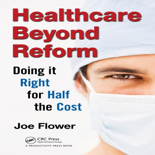 Healthcare Beyond Reform audiobook cover art