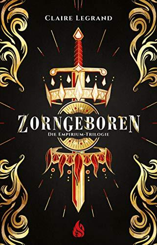 Zorngeboren - Die Empirium-Trilogie (Bd. 1) eBook: Legrand, Claire ...