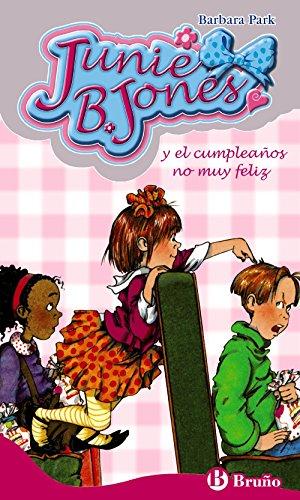 Junie B. Jones y el cumpleaños no muy feliz (Castellano - A PARTIR DE 6 AÑOS - PERSONAJES Y SERIES - Junie B. Jones) (Spanish Edition)
