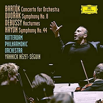 "Bartók: Concerto For Orchestra, BB 123, Sz.116 / Dvorák: Symphony No.8 in G Major, Op.88, B.163 / Debussy: Nocturnes, L. 91 / Haydn: Symphony No.44 in E Minor, Hob.I:44 -""Mourning"""