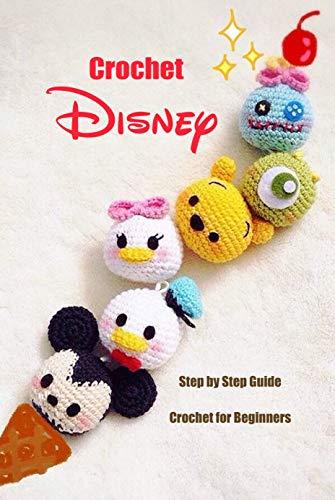 Crochet Disney: Step by Step Guide Crochet for Beginners: Disney Crochet Book