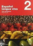 ESPAÑOL LENGUA VIVA 2 LIBRO ALUMNO + CD (Spanish Edition)