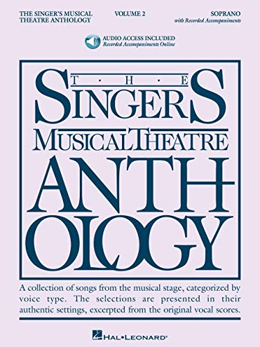 The Singer's Musical Theatre Anthology, Volume 2: Soprano [With Digital Download] (Singers Musical Theater Anthology)