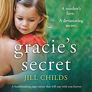 Gracie's Secret                   By:                                                                                                                                 Jill Childs                               Narrated by:                                                                                                                                 Alison Campbell                      Length: 8 hrs and 59 mins     38 ratings     Overall 3.9