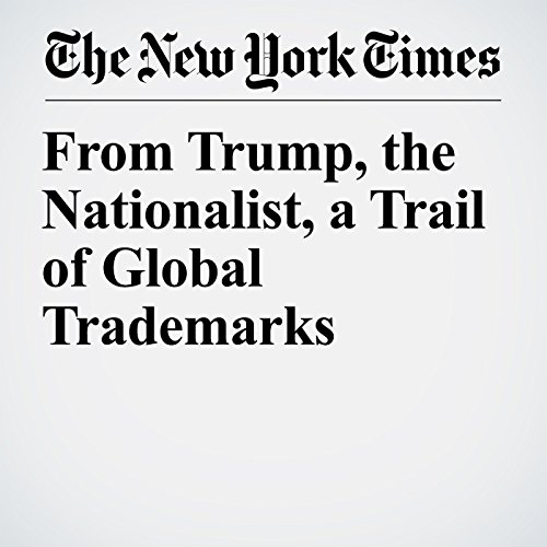 From Trump, the Nationalist, a Trail of Global Trademarks copertina
