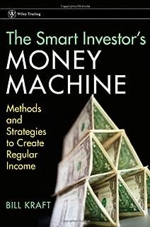 The Smart Investor's Money Machine: Methods and Strategies to Create Regular Income