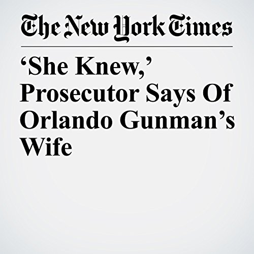 'She Knew,' Prosecutor Says of Orlando Gunman's Wife copertina