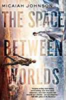 The Space Between Worlds