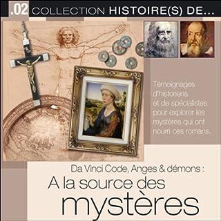 Da Vinci Code, Anges & démons      A la source des mystères              De :                                                                                                                                 Tempo Création                               Lu par :                                                                                                                                 Tempo Création                      Durée : 1 h et 13 min     10 notations     Global 3,4