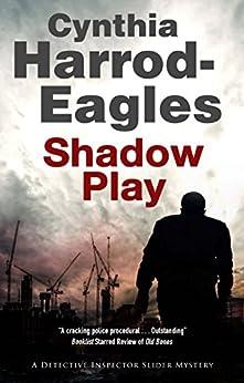 Shadow Play: A British police procedural (A Bill Slider Mystery Book 20) by [Cynthia Harrod-Eagles]