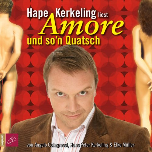 Amore und so'n Quatsch                   By:                                                                                                                                 Hape Kerkeling,                                                                                        Elke Müller,                                                                                        Angelo Colagrossi                               Narrated by:                                                                                                                                 Hape Kerkeling                      Length: 1 hr and 57 mins     1 rating     Overall 2.0