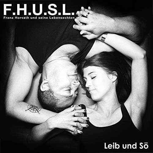 F.H.U.S.L. - Franz Horvath und seine Lebensechten