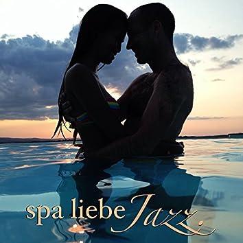 Spa Liebe Jazz - 50 Jazz Romantische Musik für Liebe Machen, Sinnliche Sexy Meditationsmusik zur Entspannung und Erotische Massage