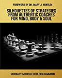 Silhouettes Of Strategies From Authentic Coaches For Mind Body & Soul
