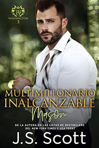 Multimillonario Inalcanzable ~ Mason: La Obsesión del Multimillonario