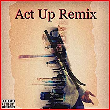 Act Up (Remix)