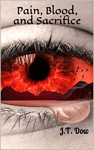 Pain, Blood, and Sacrifice (English Edition) eBook: Dow, J.T.: Amazon.es: Tienda Kindle