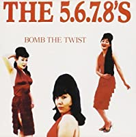 Bomb the Twist by The 5.6.7.8's (1996-01-05)
