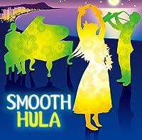 SMOOTH HULA