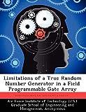 Limitations of a True Random Number Generator in a Field Programmable Gate Array