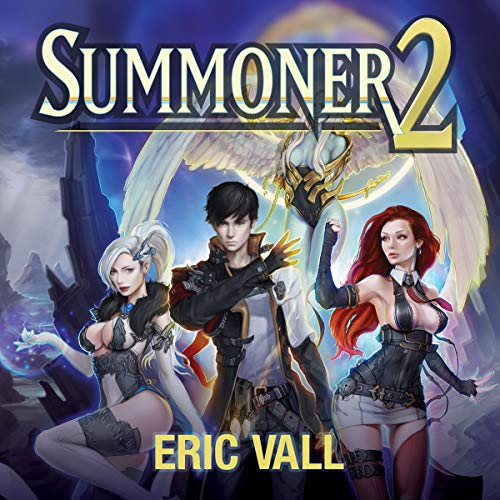 Summoner 2                   By:                                                                                                                                 Eric Vall                               Narrated by:                                                                                                                                 Joshua Story                      Length: 7 hrs and 36 mins     948 ratings     Overall 4.6