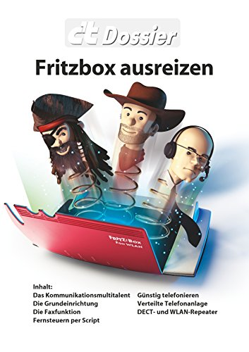 c't Dossier: Fritzbox ausreizen: Kosten sparen, Reichweite verbessern, Fernsteuern per Skript