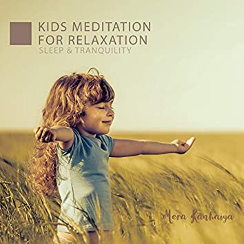 Kids Meditation for Relaxation, Sleep & Tranquility