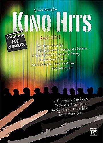 Kino Hits für Klarinette (mit CD): 12 Filmmusik Combo- & Orchester Play-alongs in Spitzen-CD-Qualität für Klarinette
