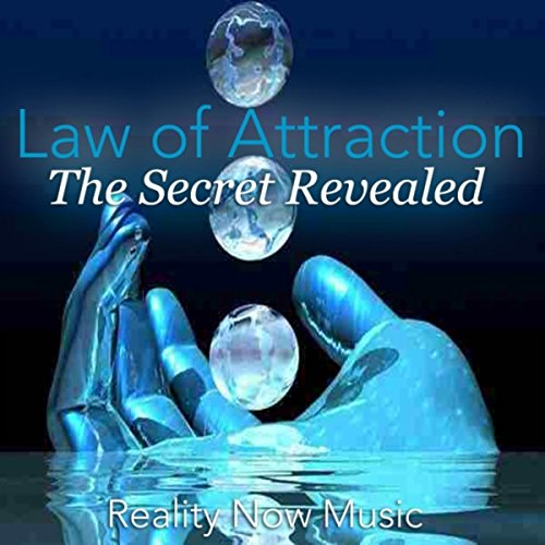 Law of Attraction: The Secret Revealed