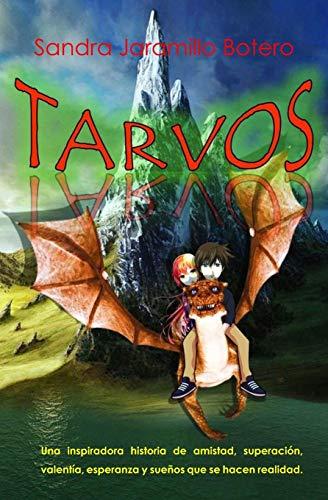 Tarvos: Una inspiradora historia de amistad, superación, valentía, esperanza y