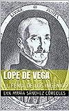 LOPE DE VEGA: EL FÉNIX DE LOS INGENIOS (Spanish Edition)