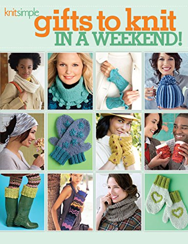 Gifts to Knit in a Weekend! (Knit Simple)