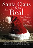 Santa Claus Is for Real: A True Christmas Fable About the Magic of Believing (English Edition)