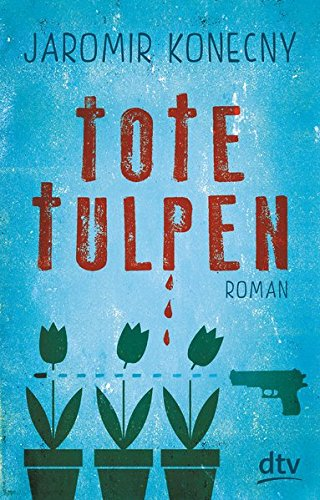 Tote Tulpen: Roman