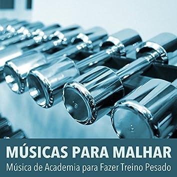 Músicas para Malhar: Música de Academia para Fazer Treino Pesado, Correr, Exercícios no Gym, Treinar Ginástica